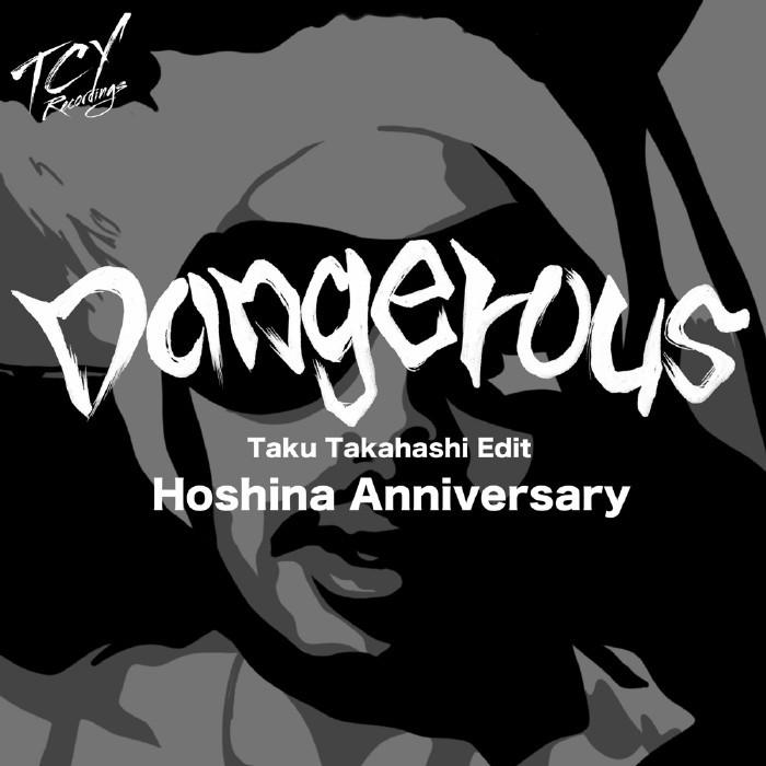 HOSHINA ANNIVERSARY - Dangerous (Taku Takahashi Edit) EP