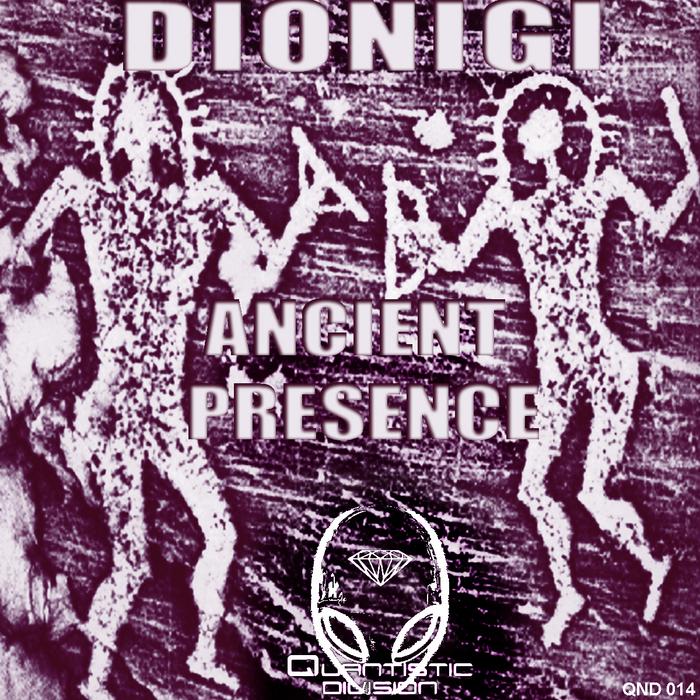 DIONIGI - Dionigi Presents Ancient Presence