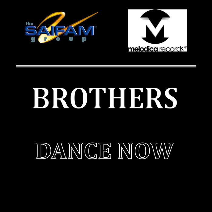 BROTHERS - Dance Now