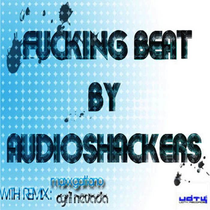 AUDIOSHACKERS - Fucking Beat