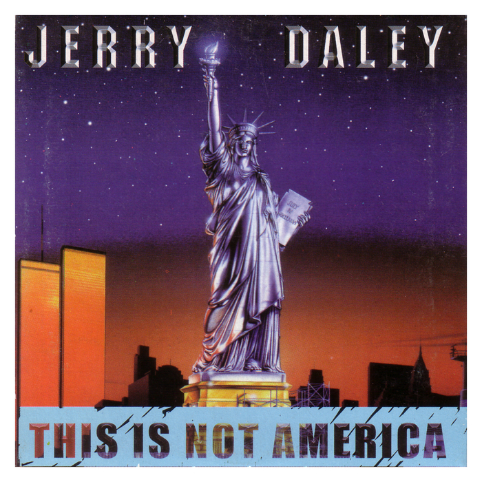 DALEY, Jerry - This Is Not America