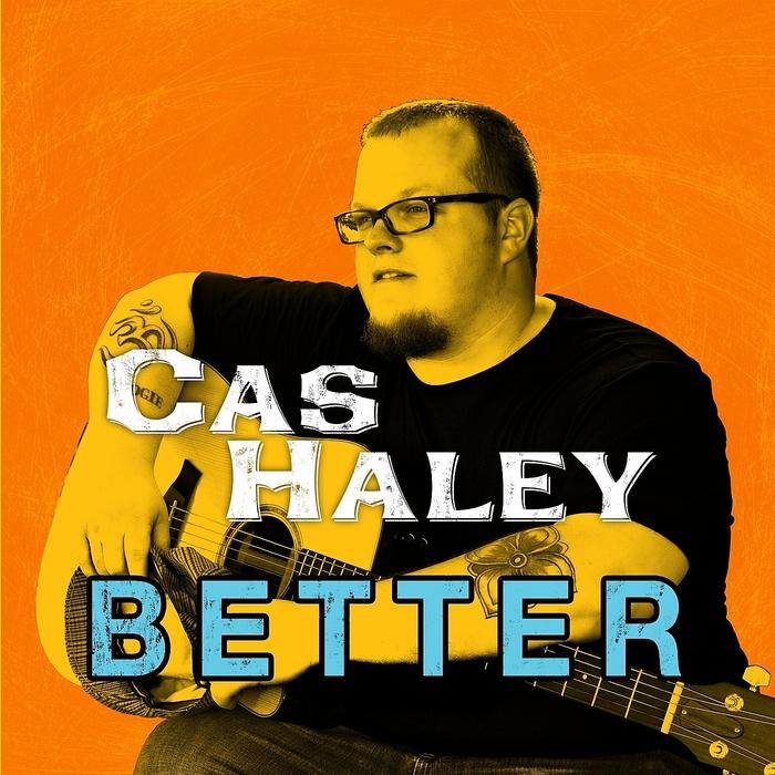 HALEY, Cas - Better