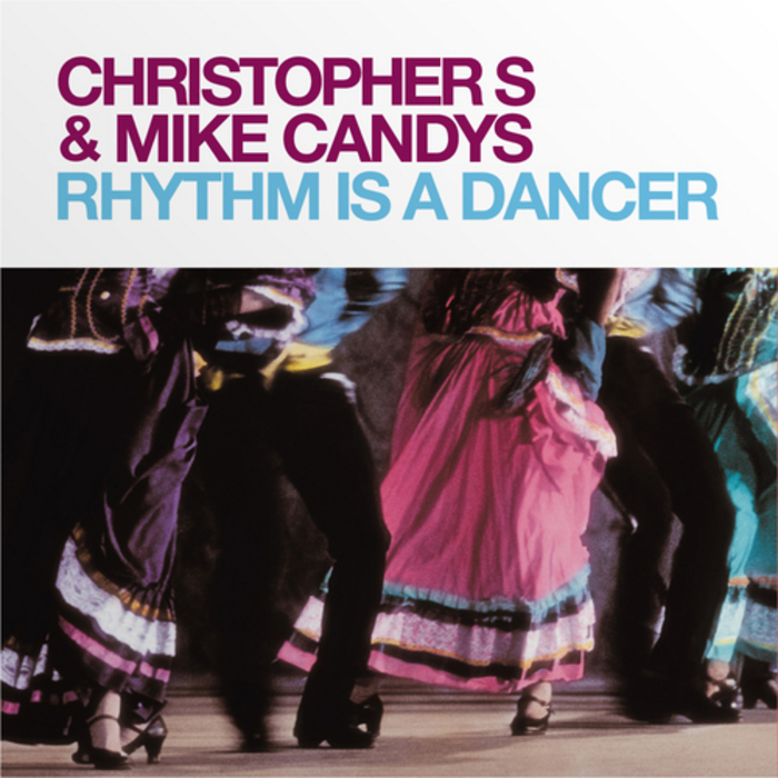 CHRISTOPHER S & MIKE CANDYS - Rhythm Is A Dancer