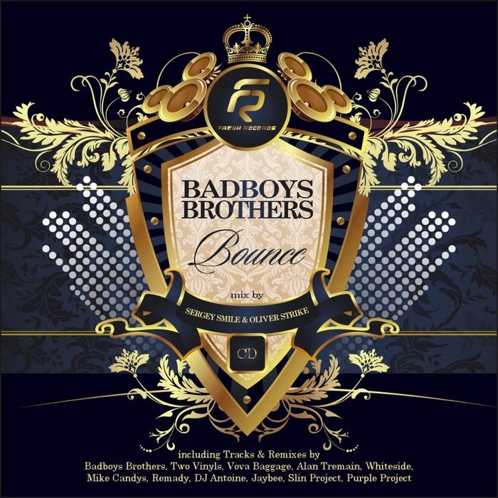 SERGEY SMILE & OLIVER STRIKE/VARIOUS - Badboys Brothers: Bounce (mixed by Sergey Smile & Oliver Strike) (DJ mix)