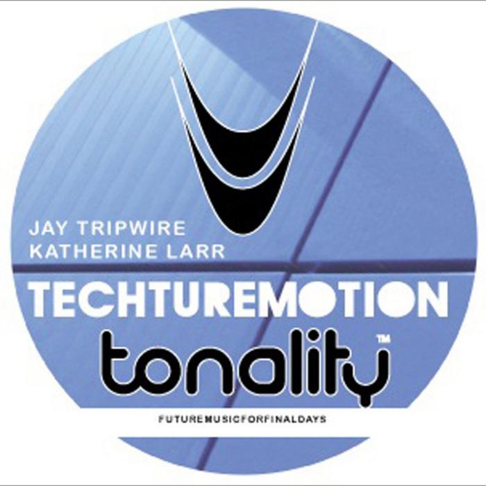 TRIPWIRE, Jay/KATHERINE LARR - Techturemotion EP