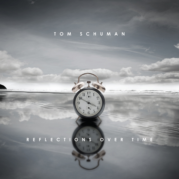 TOM SCHUMAN - Reflections Over Time