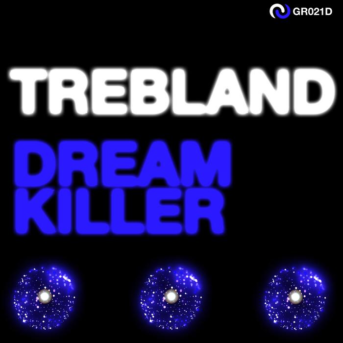 TREBLAND - Dream Killer