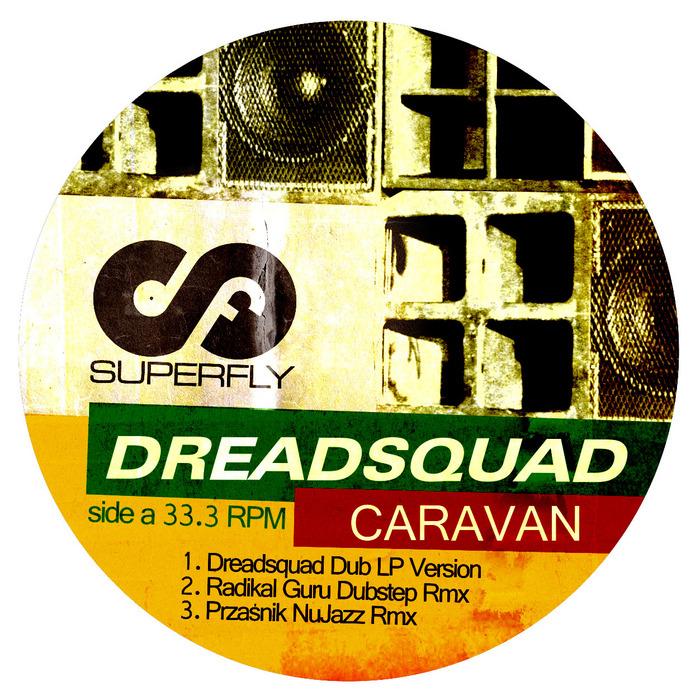 DREADSQUAD - Caravan (remixes)