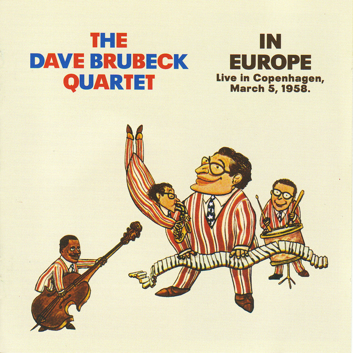 DAVE BRUBECK QUARTET, The - In Europe: Live In Copenhagen March 5 1958