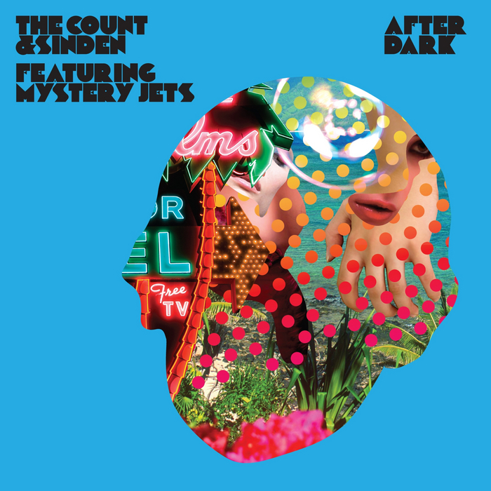 COUNT, The & SINDEN feat MYSTERY JETS - After Dark (The remixes)