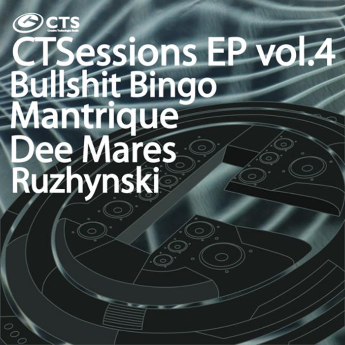 BULLSHIT BINGO/MANTRIQUE/DEE MARES/RUZHYNSKI - CTSessions EP Vol 4