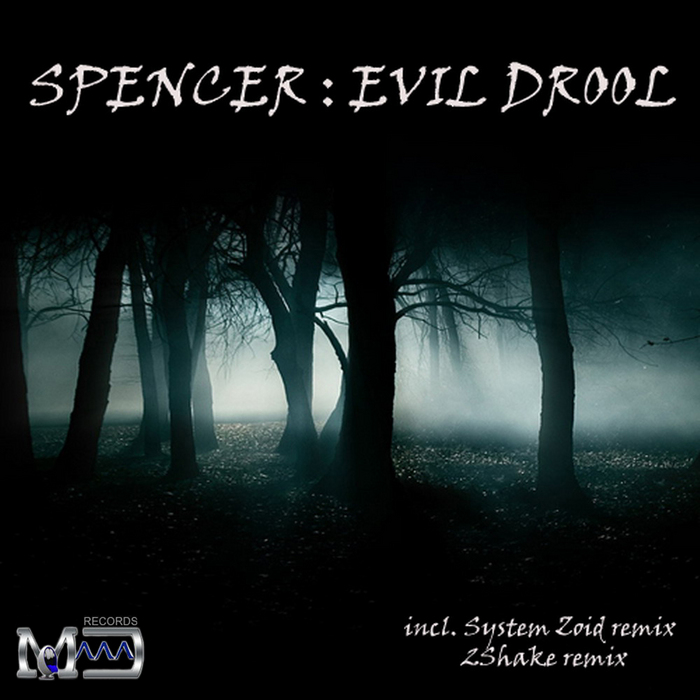 SPENCER - Evil Drool