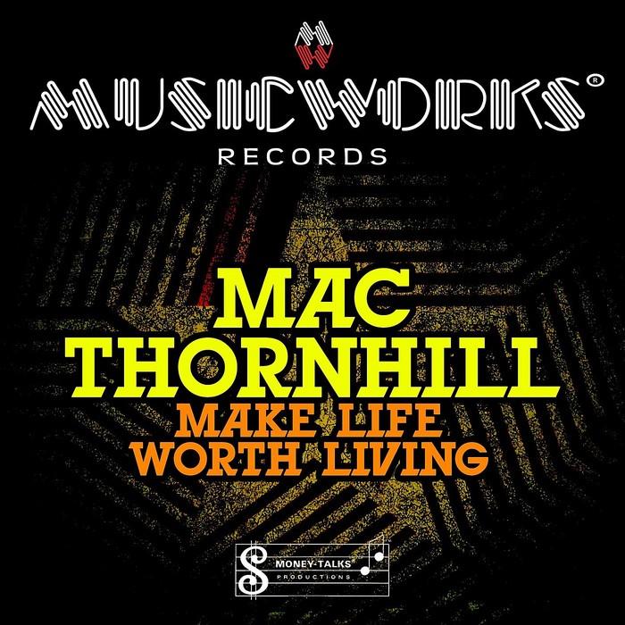 MAC THORNHILL - Make Life Worth Living EP