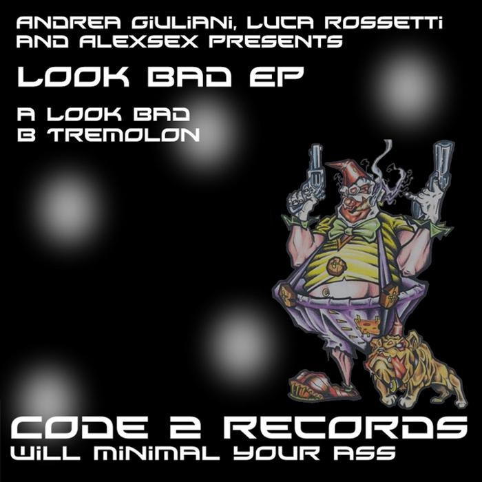 GIULIANI, Andrea/LUCA ROSSETTI/ALEXSEX - Look Bad EP