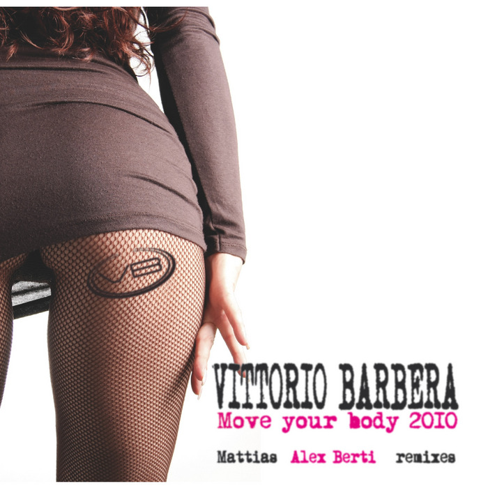 BARBERA, Vittorio - Move Your Body 2010