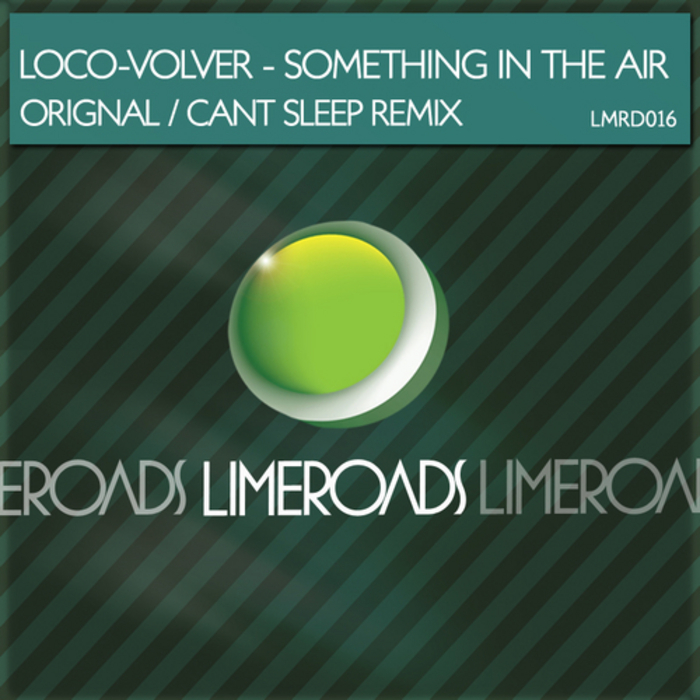 LOCO VOLVER - Something In The Air