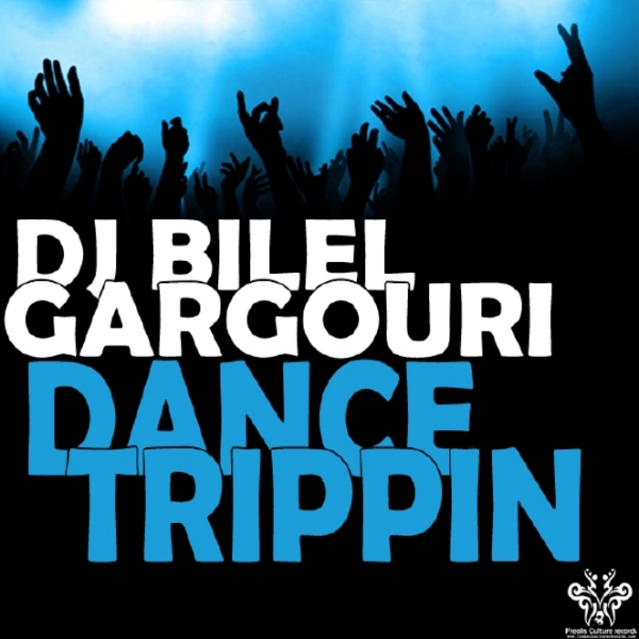 DJ BILEL GARGOURI - Dance Trippin'