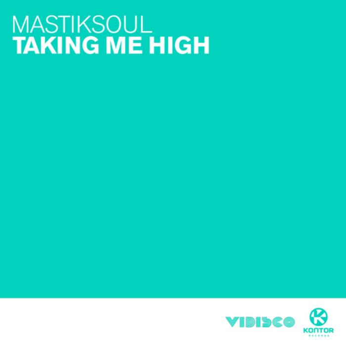 MASTIKSOUL - Taking Me Hi