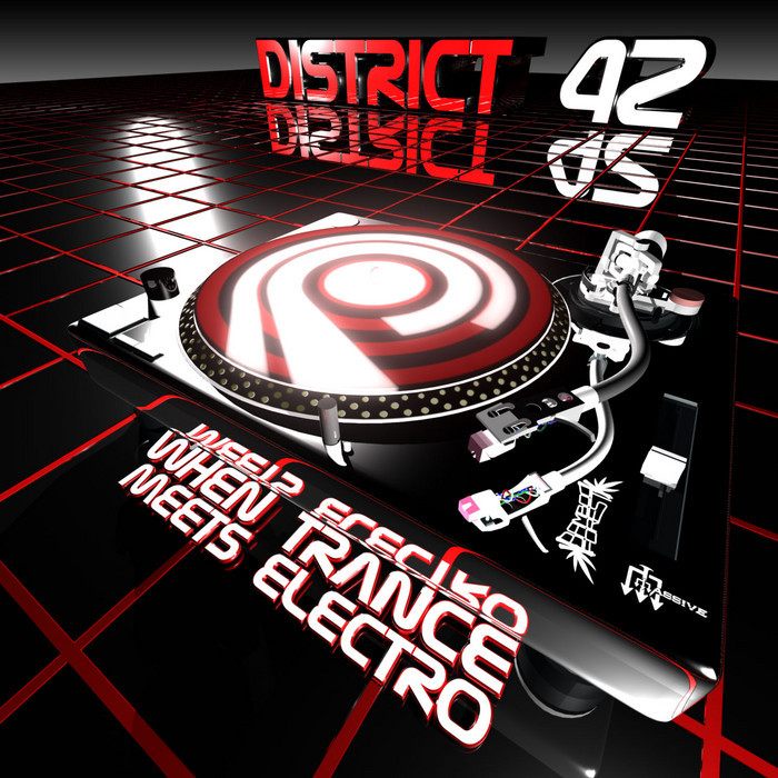 DISTRICT 42 (BAMBOO FOREST/MASSIVE) - When Trance Meets Electro
