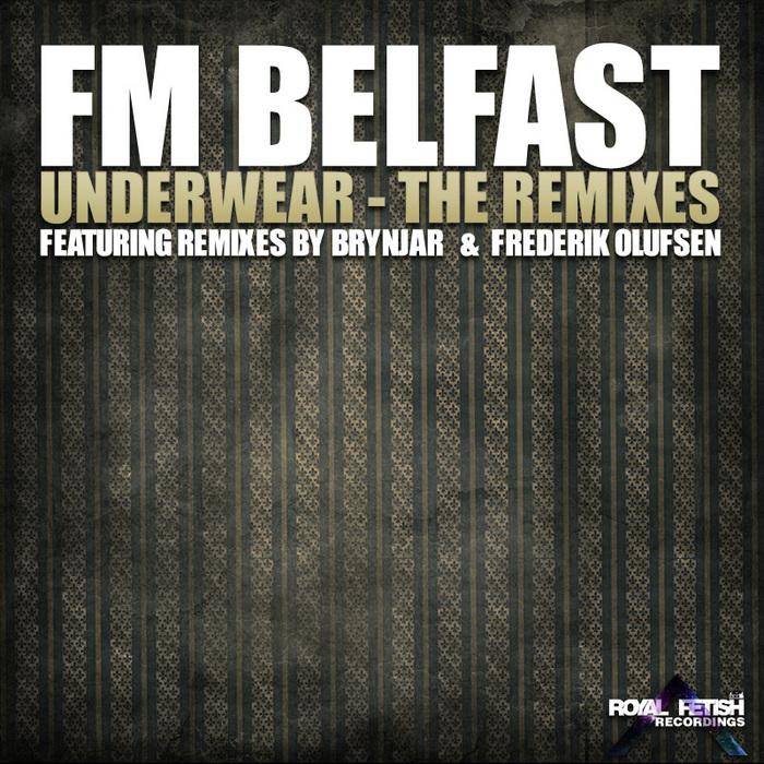 FM BELFAST - Underwear (The remixes)