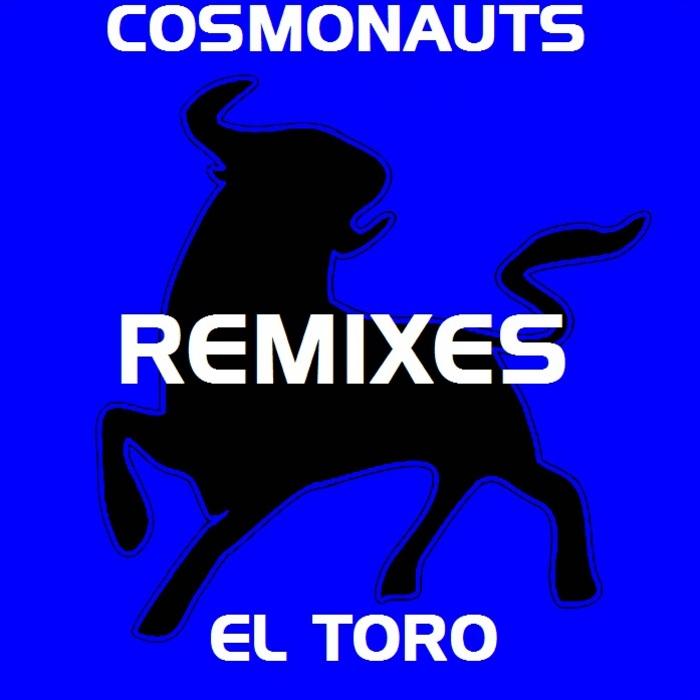 COSMONAUTS - El Toro (remixes)