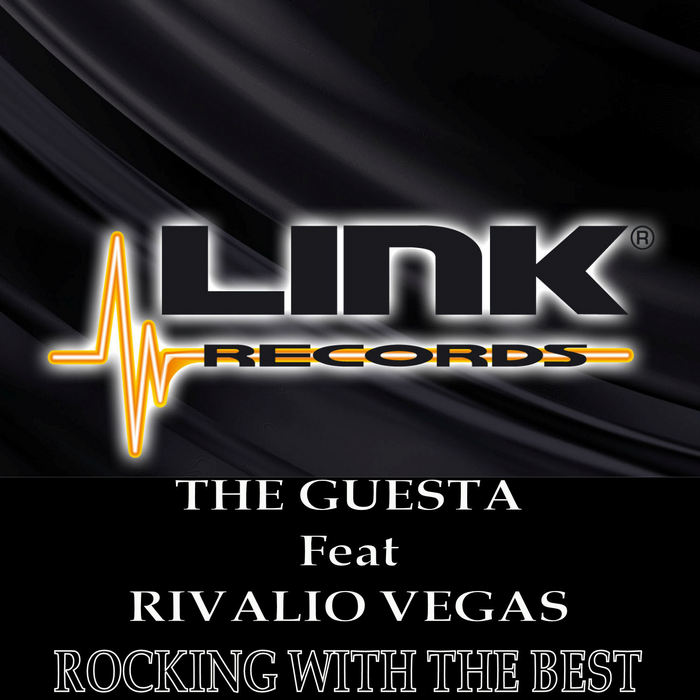 GUESTA, The feat RIVALIO VEGAS - Rocking With The Best