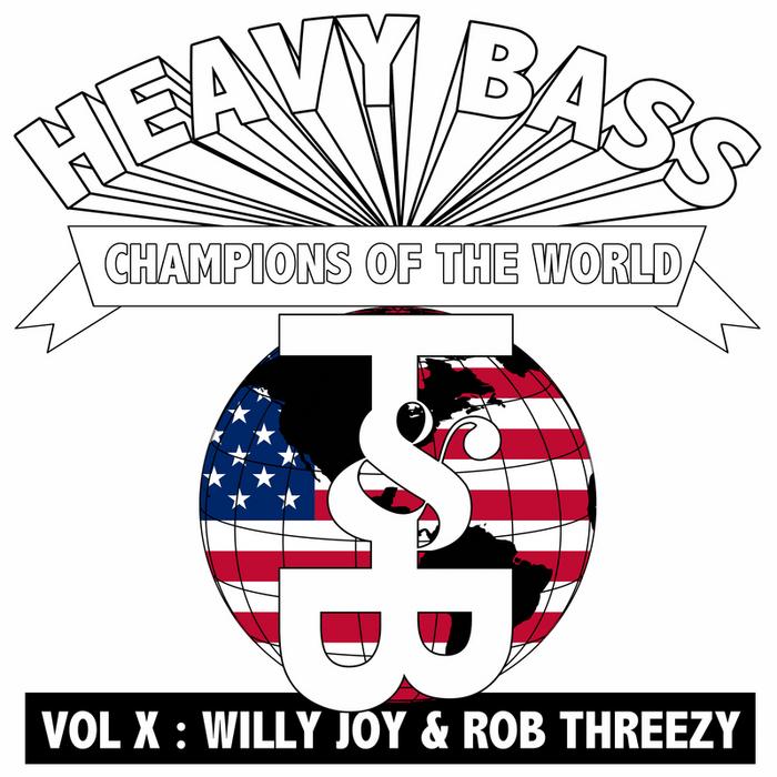 JOY, Willy/ROB THREEZY - Heavy Bass Champions Of The World Vol X