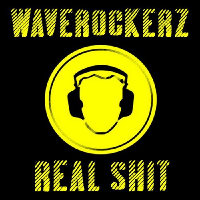 WAVEROCKERZ - Real Shit