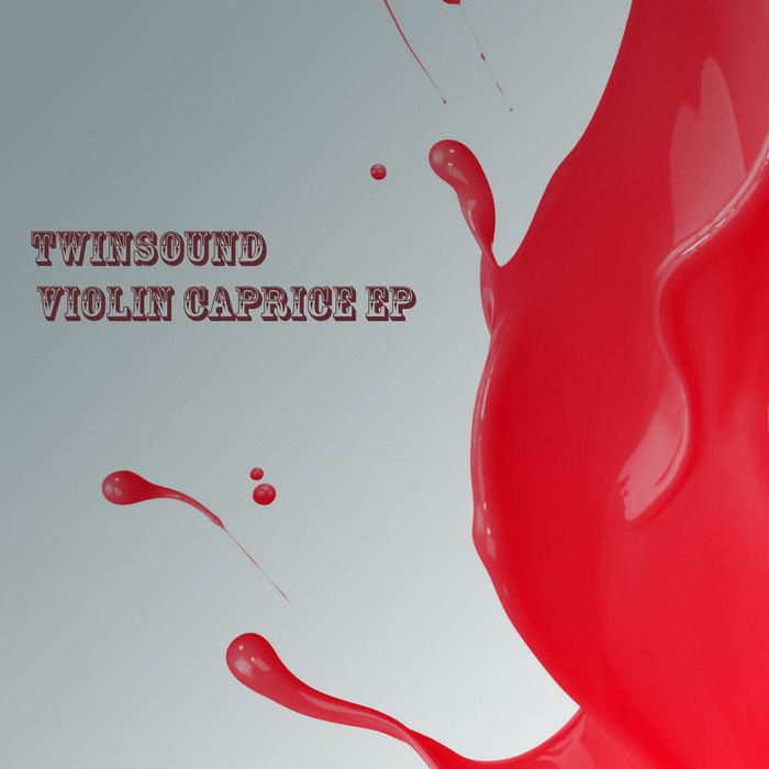 TWINSOUND - Violin Caprice EP