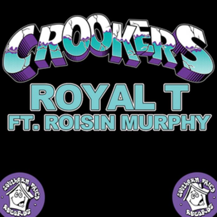 CROOKERS feat ROISIN MURPHY - Royal T