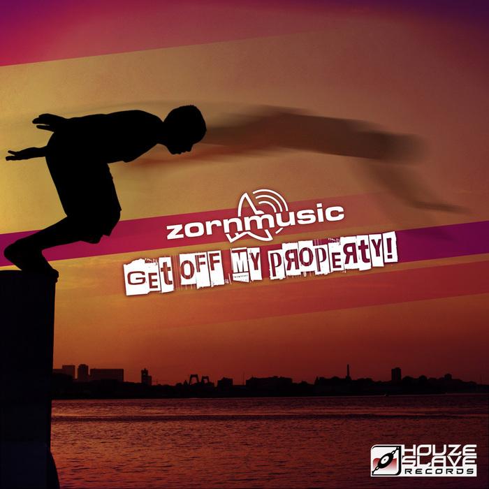 ZORNMUSIC - Get Off My Property