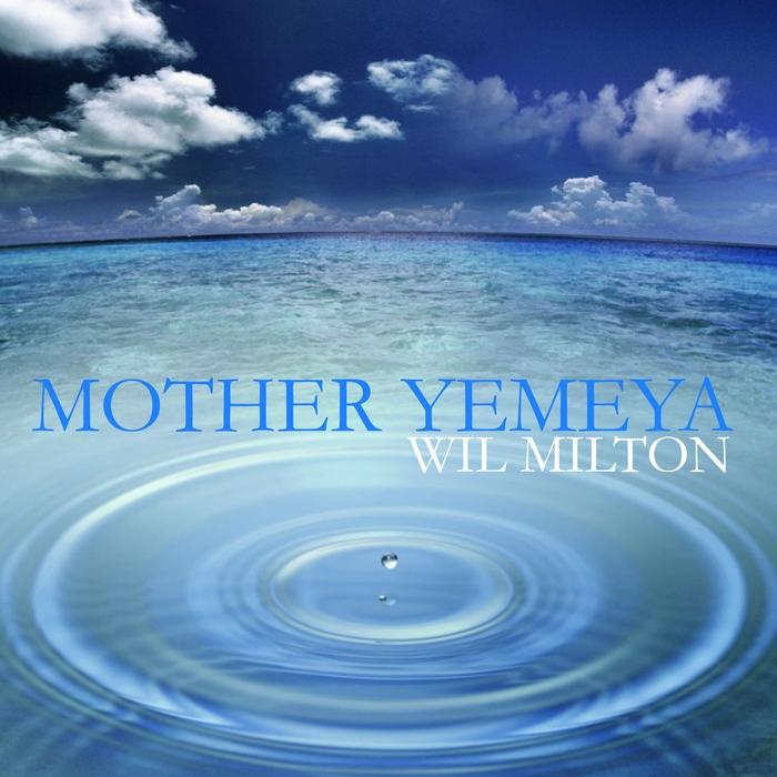 MILTON, Wil - Mother Yemeya