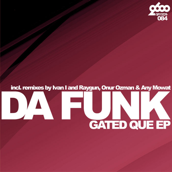 DA FUNK - Gated Que EP