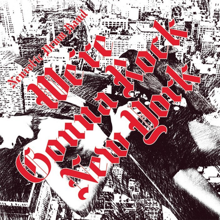 NEUROTIC DRUM BAND - We're Gonna Rock New York