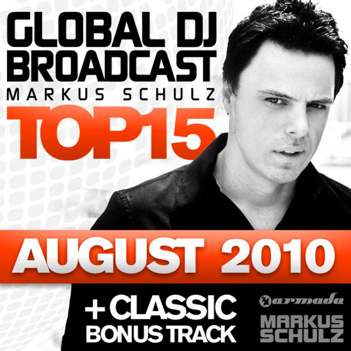 SCHULZ, Markus/VARIOUS - Global DJ Broadcast Top 15 August 2010