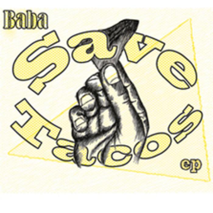 BABA - Save Tacos EP