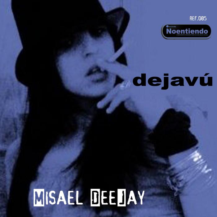 MISAEL DEEJAY - dejavu
