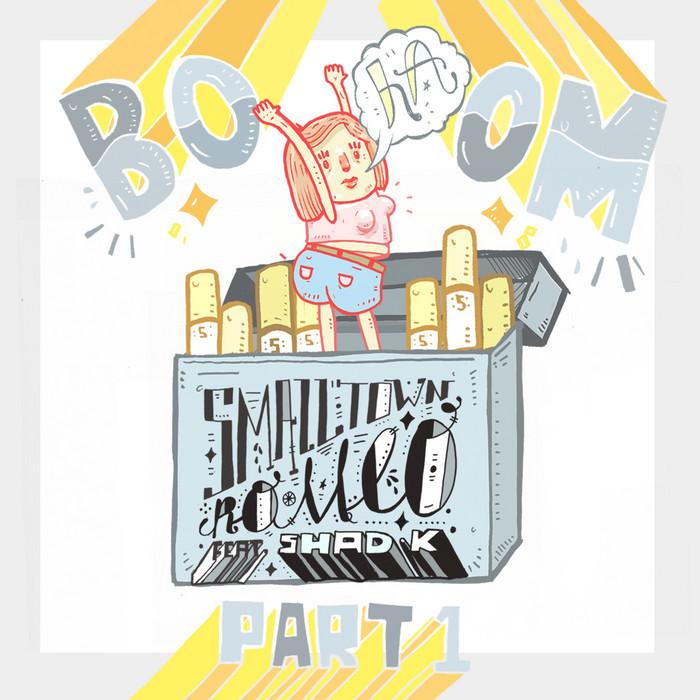 SMALLTOWN ROMEO feat SHAD K - Boom Ha