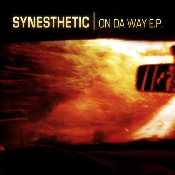 SYNESTHETIC - On Da Way EP