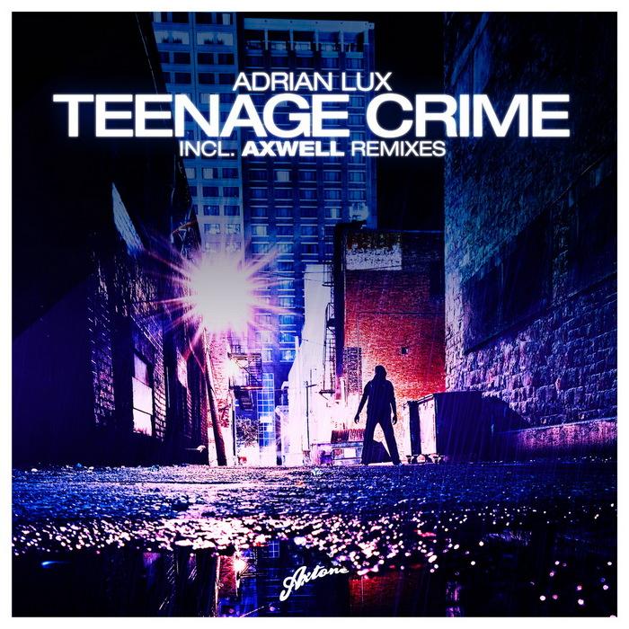 LUX, Adrian - Teenage Crime