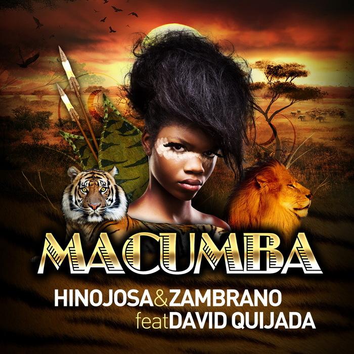 HINOJOSA/ZAMBRANO feat DAVID QUIJADA - Macumba