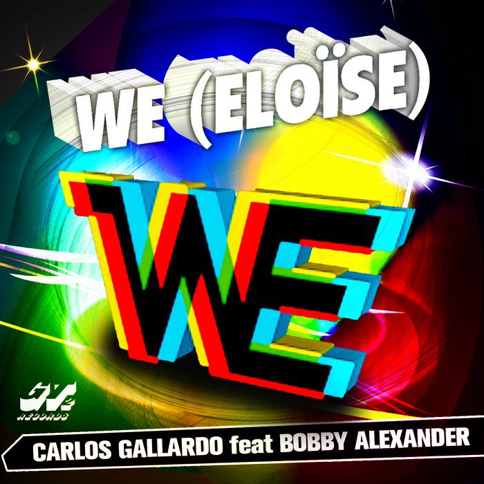 GALLARDO, Carlos feat BOBBY ALEXANDER - We (Eloise)