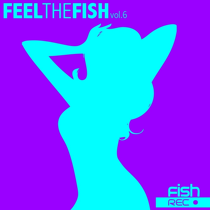 VARIOUS - Feel The Fish Vol 6
