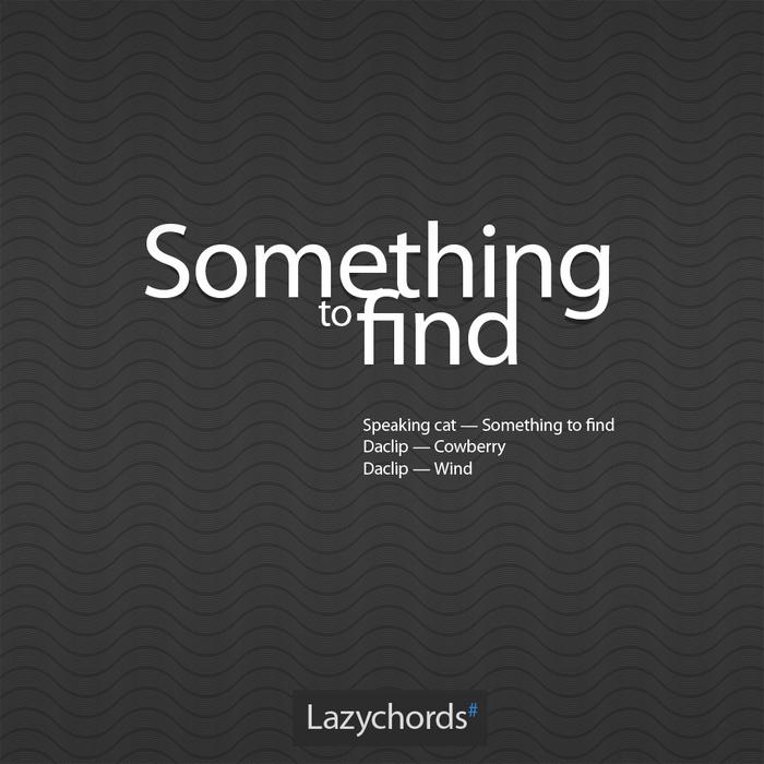 SPEAKING CAT/DACLIP - Something To Find