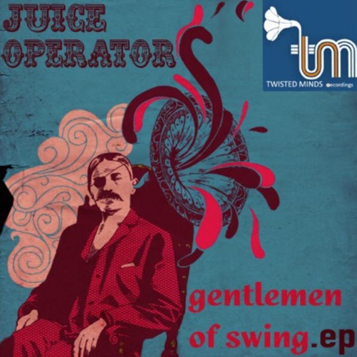 JUICE OPERATOR - Gentlemen Of Swing