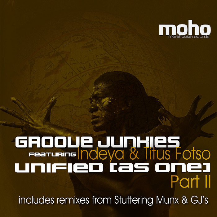 GROOVE JUNKIES feat INDEYA & TITUS FOTSO - Unified (As One) (part 2)