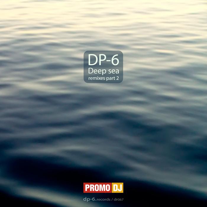 DP 6 - Deep Sea (remixes: Part 02)