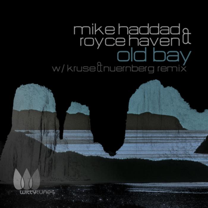 HADDAD, Mike/ROYCE HAVEN - Old Bay EP