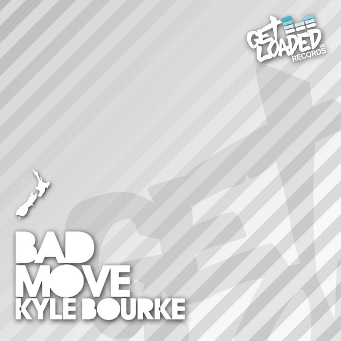 BOURKE, Kyle - Bad Move