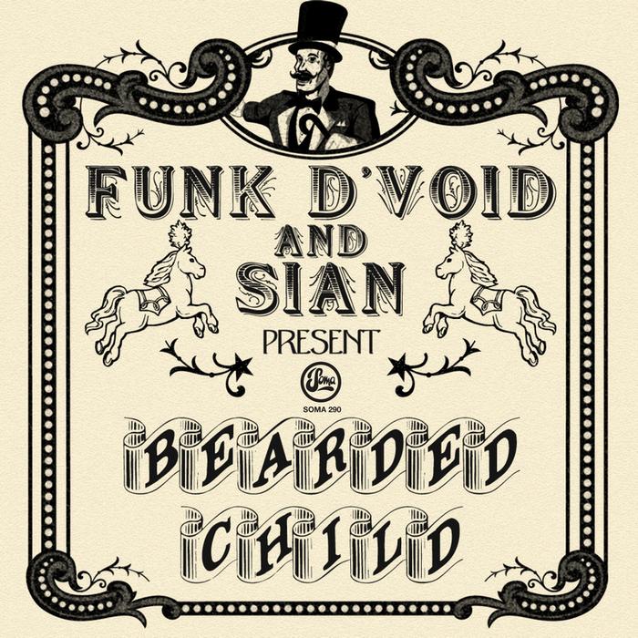 FUNK D'VOID/SIAN - Bearded Child